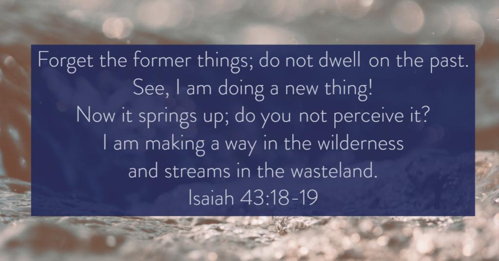 Scripture | Isaiah 43:18-19